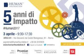 HUMAN MEETING 2017. HUMAN GIVING AND INNOVATING: CINQUE ANNI DI IMPATTO